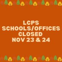 LCPS Schools/Offices Closed Nov 23rd & 24th